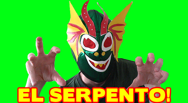 I AM EL SERPENTO! YOU ARE SOMETHING LESS GOOD!